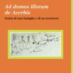 Ad domos illorum de Acerbis Storia di una famiglia e di un territorio