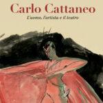 Carlo Cattaneo. L'uomo, l'artista e il teatro