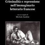 Criminalità e repressione nell'immaginario letterario francese