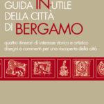 Guida in-Utile della città di Bergamo