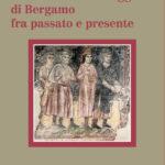 La Misericordia Maggiore di Bergamo fra passato e presente