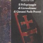 Il Pellegrinaggio di Gierusalemme di Giovanni Paolo Pesenti Diario di un viaggio di un gentiluomo bergamasco in Terrasanta ed Egitto