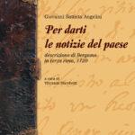 Per darti le notizie del paese descrizione di Bergamo in terza rima, 1720