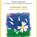 PROGETTO MARGHERITA 2005 Promuovere la ricerca e la valutazione in Terapia Intensiva.