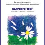 PROGETTO MARGHERITA 2007 Promuovere la ricerca e la valutazione in Terapia intensiva