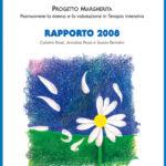PROGETTO MARGHERITA 2008 Promuovere la ricerca e la valutazione in Terapia Intensiva