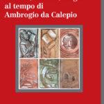 Società, cultura, luoghi al tempo di Ambrogio da Calepio
