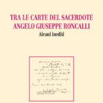 Tra le carte di don Angelo Giuseppe Roncalli. Alcuni inediti