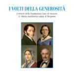 I volti della generosità I ritratti della Fondazione Casa di ricovero S. Maria Ausiliatrice onlus di Bergamo