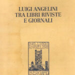 Luigi Angelini tra libri, riviste e giornali