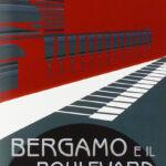 Bergamo e il suo boulevard Dalla Nuova Porta alla Ferrata