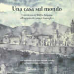 Una casa sul mondo l'esperienza del B&B a Bergamo nel racconto di Carmen Scarvaglieri