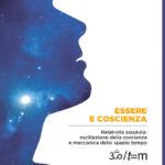 Essere e coscienza. Relatività assoluta: oscillazione della coscienza e meccanica dello spazio tempo