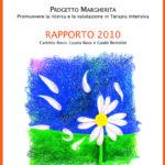 PROGETTO MARGHERITA 2010 Promuovere la ricerca e la valutazione in Terapia Intensiva