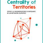 Centrality of Territories Verso la rigenerazione di un network europeo