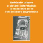 Ambiente urbano e sistemi informativi: la conoscenza per la conservazione programmata