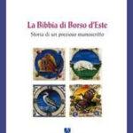 La Bibbia di Borso d'Este Storia di un prezioso manoscritto