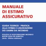 Manuale di estimo assicurativo Guida teorico-pratica alla stima e liquidazione dei danni da incendio