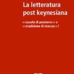 """La letteratura post-keynesiana """"scuola di pensiero"""" o """"tradizione di ricerca""""?"""