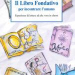 Il libro fondativo per incontrare l'umano Esperienze di lettura ad alta voce in classe