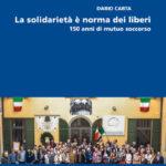 La solidarietà è norma dei liberi 150 anni di Mutuo Soccorso