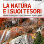 La natura e i suoi tesori 1 Testo di scienze per la scuola secondaria di primo grado